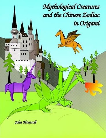 Mythological Creatures and the Chinese Zodiac in Origami by Dover Publications