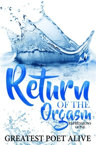 Read Online Return of the Orgasm: Repressions Gone (The Orgasm Chronicles) ebook