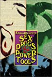 Sex, Drugs and Power Tools : The Edward Lee Novella Collection, Lee, Edward, 1889186228