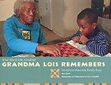 Grandma Lois Remembers, Ann Morris, 0761317295