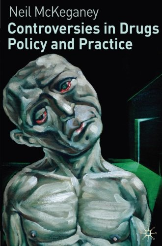 Controversies in Drugs Policy and Practice