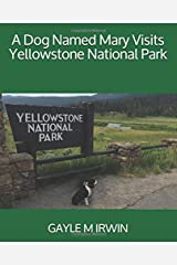 A Dog Named Mary Visits Yellowstone National Park Paperback