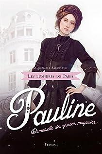 Les lumières de Paris : Pauline : Demoiselle des grands magasins par Barussaud