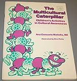The Multicultural Caterpillar, Ana Consuelo Matiella, 156071011X