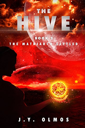 The Matriarch Settled: The Hive, Book 2