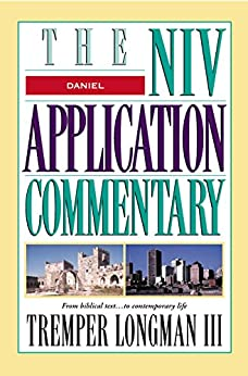 Daniel (The NIV Application Commentary) by [Longman III, Tremper]