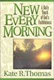 New Every Morning, Kate R. Thomas, 1892525577