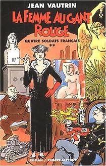 Quatre soldats français, tome 2 : La femme au gant rouge par Vautrin