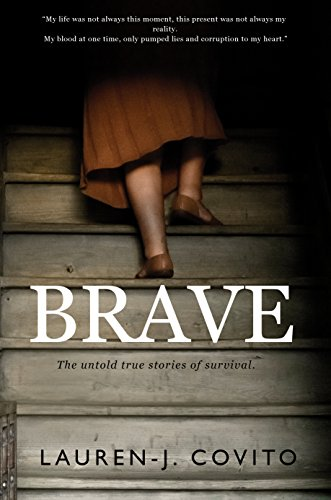Brave: The untold stories of bravery and survival (English Edition)