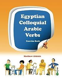 Egyptian Colloquial Arabic Verbs: Exercise Book