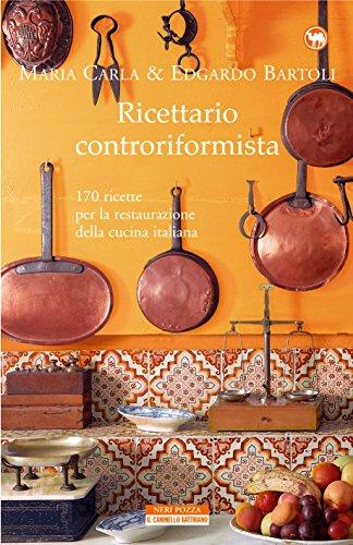Ricettario Controriformista 170 Ricette Per La Restaurazione Della