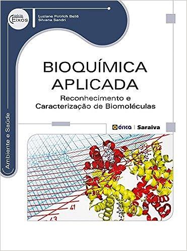 Bioquímica Aplicada. Reconhecimento e Caracterização ...