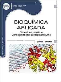 Bioquímica Aplicada. Reconhecimento e Caracterização: Amazon.es ...