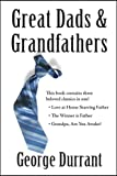 Great Dads and Grandfathers, George D. Durrant, 1932898719