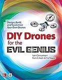 DIY Drones for the Evil Genius: Design, Build, and