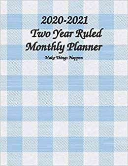 2020-2021 Two Year Ruled Monthly Planner Make Things Happen ...