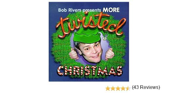 Bob Rivers - More Twisted Christmas - Amazon.com Music