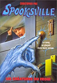 Spooksville, tome 5 : Les créatures du froid par Christopher Pike