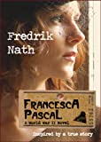 Francesca Pascal: A World War 2 Novel: World War 2 Romance (World War II Adventure Series Book 3)