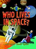 Tell Me Who Lives in Space?, Clare Oliver, 1844580571