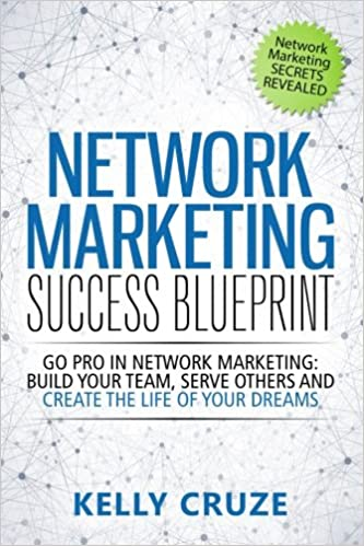 Network marketing success blueprint go pro in network marketing network marketing success blueprint go pro in network marketing build your team serve others and create the life of your dreams network marketing malvernweather Image collections