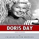 American Legends: The Life of Doris Day | Charles River Editors