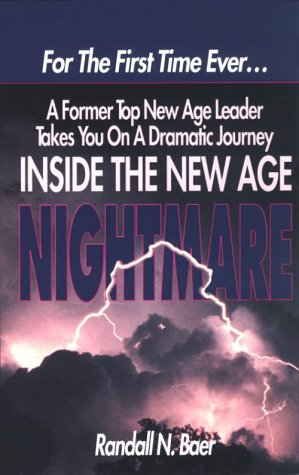Inside the New Age Nightmare: For the First Time Ever...a Former Top New Age Leader Takes You on a Dramatic Journey