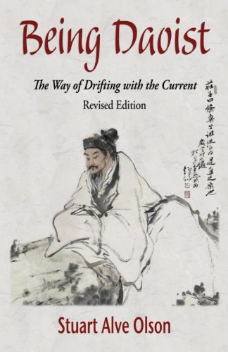 Being Daoist: The Way Of Drifting With The Current (Revised Edition)