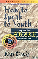 How to Speak to Youth . . . and Keep Them Awake at  the Same Time: A Step-by-Step Guide for Improving Your Talks (Youth Specialties)