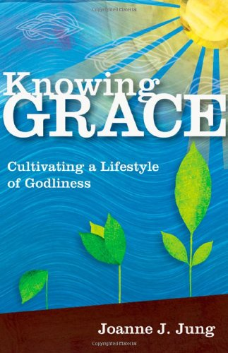 Knowing Grace: Cultivating a Lifestyle of Godliness (Warehouse-jungs)