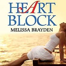 Heart Block Audiobook by Melissa Brayden Narrated by Mia Chiaromonte