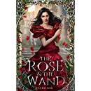 The Rose and the Wand