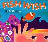 Fish Wish, Bob Barner, 0823416631