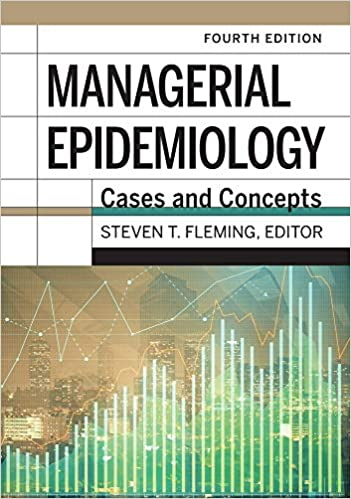 Managerial Epidemiology Cases and Concepts, 4th Edition