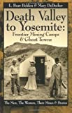 Death Valley to Yosemite, L. Burr Belden and Mary DeDecker, 0964753081