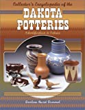 Collector's Encyclopedia of the Dakota Potteries: Identification & Values