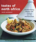 Tastes of North Africa: Mouthwatering Recipes from Morocco and the Mediterranean