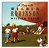 A Day with Wilbur Robinson(William Joyce)