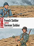 French Soldier vs German Soldier: Verdun 1916
