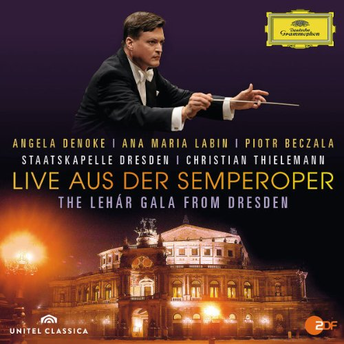 A. Denoke / A. M. Labin / P. Beczala / SD / C. Thi Live A.D.Semperoper.The Lehar Gala From Dresden Operetta