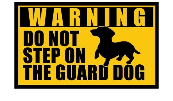 DACHSHUND Warning Do Not Step Over Guard Dog Magnet 3 x 4 inches