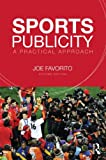 Sports Publicity : A Practical Approach, Favorito, Joseph, 0415635012