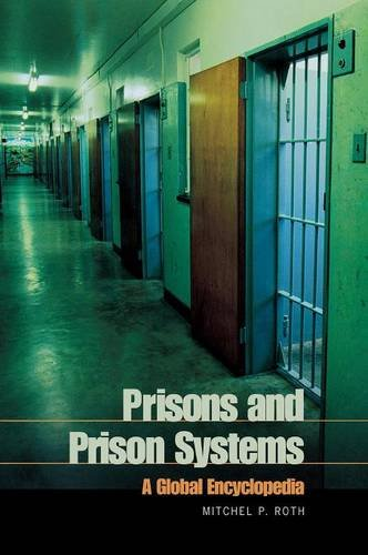 Prisons and Prison Systems: A Global Encyclopedia