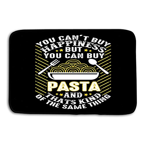 Xunulyn Kitchen Floor Bath Entrance Door Mats Rug Food Drink Quote Good Print Design You can t Buy Happiness Pasta Kind Same Thing Non Slip Bathroom Mats 23.6