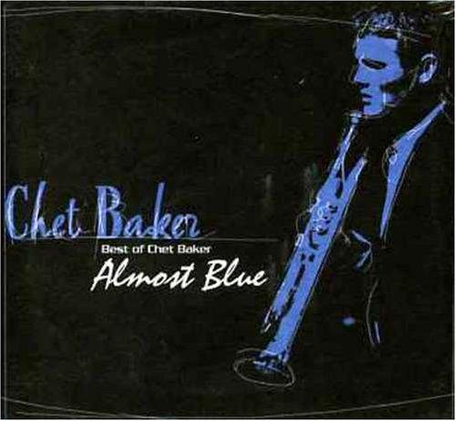 Chet Baker - Almost Blue Best Of Chet Baker - Zortam Music