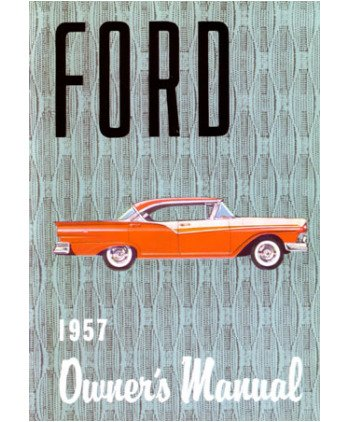 amazon com 1957 ford car full line owners manual user guide automotive rh amazon com 2005 Ford Freestar Owners Manual PDF Ford F-150 Owner's Manual