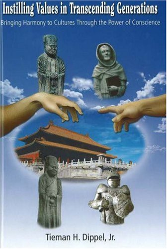 Instilling Values in Transcending Generations: Bringing Harmony to Cultures Through the Power of Conscience (Book Three