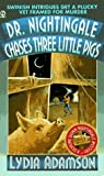 Dr. Nightingale Chases Three Little Pigs, Lydia Adamson, 0451188691