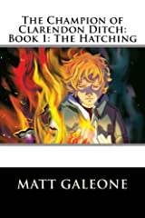 The Champion of Clarendon Ditch: Book 1: The Hatching