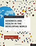 Genomics and Health in the Developing World (Oxford Monographs on Medical Genetics)